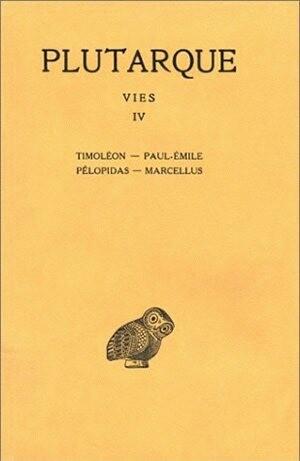 Vies. Tome IV : Timoléon - Paul-Emile. Pélopidas-Marcellus