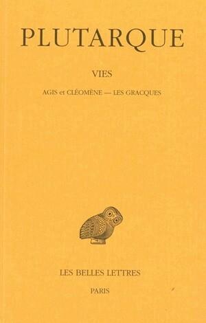 Vies. Tome XI : Agis et Cléomène - Les Gracques