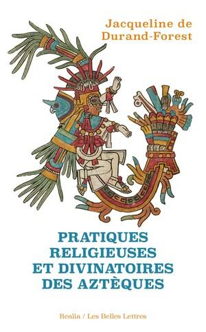 Pratiques religieuses et divinatoires des Aztèques