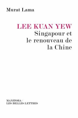 Lee Kuan Yew, Singapour et le renouveau de la Chine