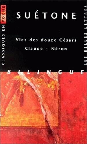 Vies des douze Césars - Claude ~ Néron