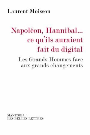 Napoléon, Hannibal…ce qu'ils auraient fait du digital