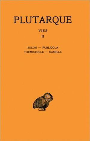 Vies. Tome II : Solon - Publicola - Thémistocle - Camille