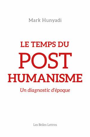 Le Temps du posthumanisme