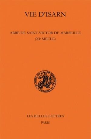 Vie d'Isarn, abbé de Saint-Victor de Marseille (XIe siècle)