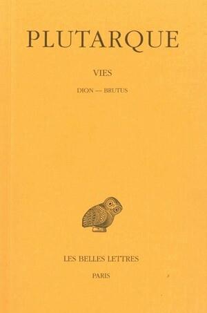 Vies. Tome XIV : Dion - Brutus