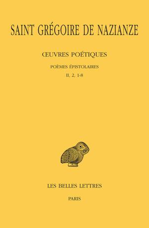 Œuvres poétiques. Tome II : Poèmes épistolaires (II, 2, 1-8)