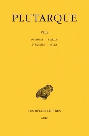 Vies. Tome VI : Pyrrhos-Marius. Lysandre-Sylla