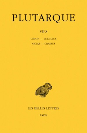 Vies. Tome VII : Cimon-Lucullus. Nicias-Crassus