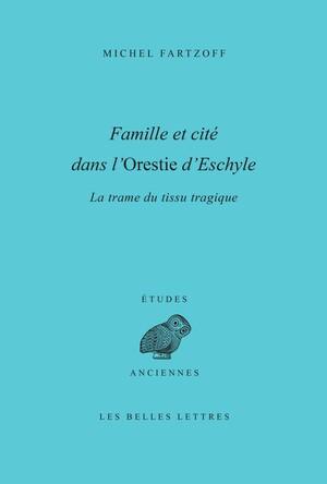 Famille et cité dans l'Orestie d'Eschyle