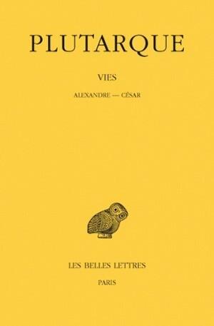 Vies. Tome IX : Alexandre-César