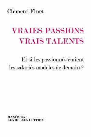 Vraies passions, vrais talents