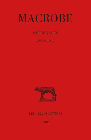 Saturnales. Tome II : Livres II et III