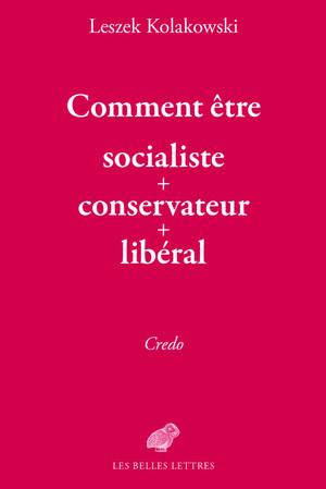 Comment être socialiste+conservateur+libéral