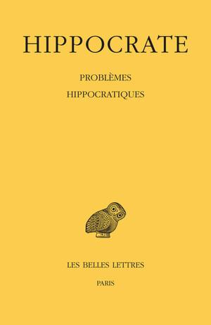 Tome XVI, Problèmes hippocratiques