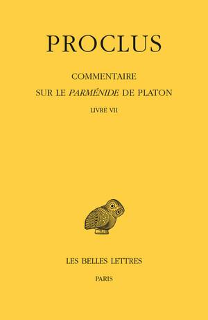 Commentaire sur le Parménide de Platon. Tome VII : Livre VII