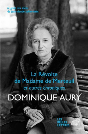 La Révolte de Madame de Merteuil et autres chroniques