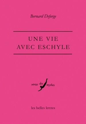 Une Vie avec Eschyle