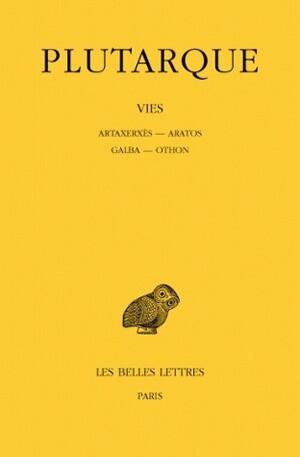 Vies. Tome XV : Artaxerxès - Aratos - Galba - Othon