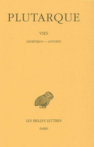 Vies. Tome XIII : Démétrios - Antoine