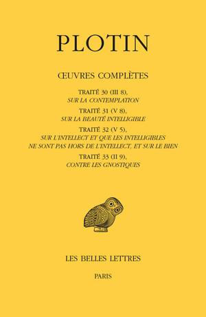 Œuvres complètes. Tome II, Volume III : Traités 30 à 33