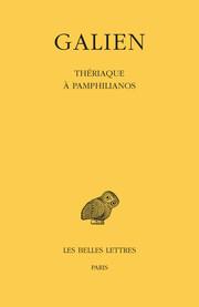 Œuvres. Tome X : Thériaque à Pamphilianos